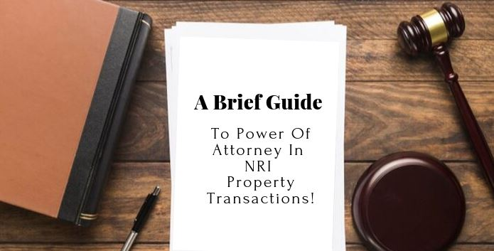 Brief Guide To Power Of Attorney In NRI Property Transactions