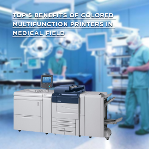 Top 5 Benefits of Colored Multifunction Printers in Medical Field